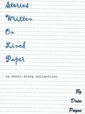 Stories Written on Lined Paper - Cover.jpg